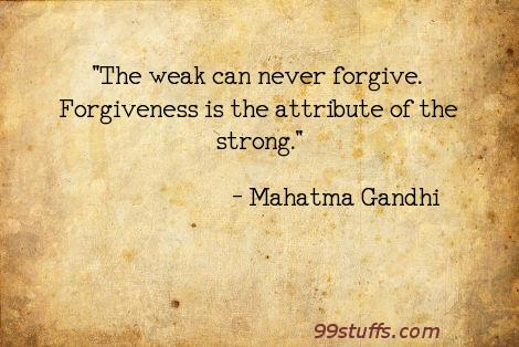 forgiveness,strength,weakness