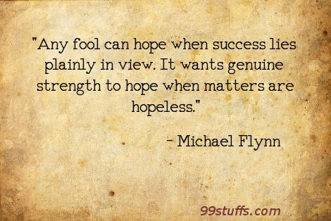 fools,hope,hopelessness,success