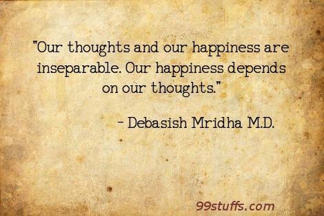 debasish,happiness,inspirational,mridha,philosophy,quotes,thoughts