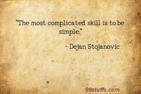 complicated,literature,poetry,quotes,simple,skill,thoughts,wisdom