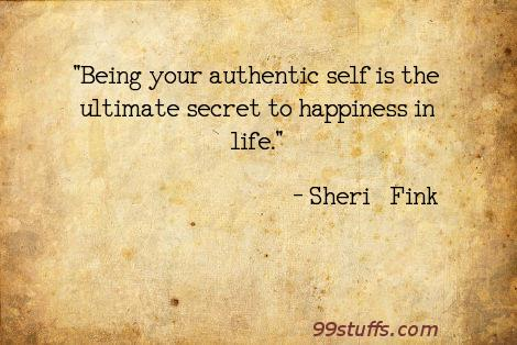 authenticity,happiness,inspirational,secrets