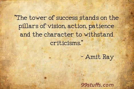 character,criticism,criticisms,patience,success,successful,vision