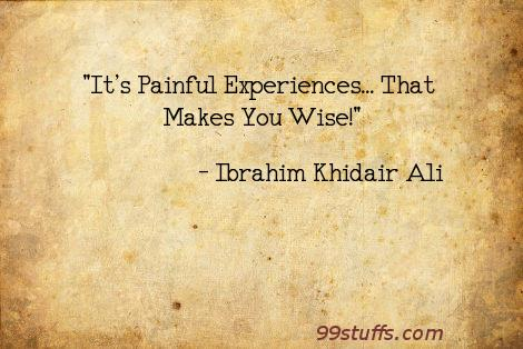 experience,motivation,pain,painful,strength,wisdom