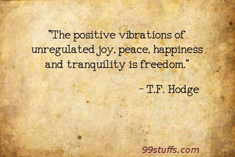 freedom,happiness,joy,peace,positivity,quotes,tranquility,vibrations