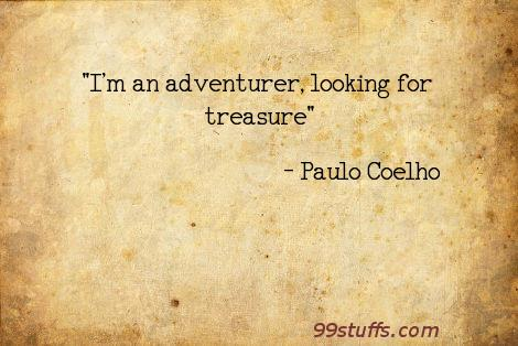 adventure,insistence,inspirational,quote,treasure