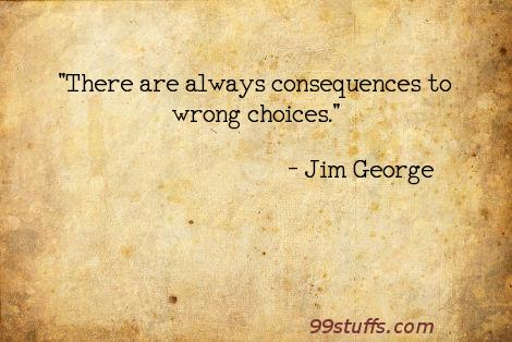 choices,christians,consequences,decisions,god,wrongs