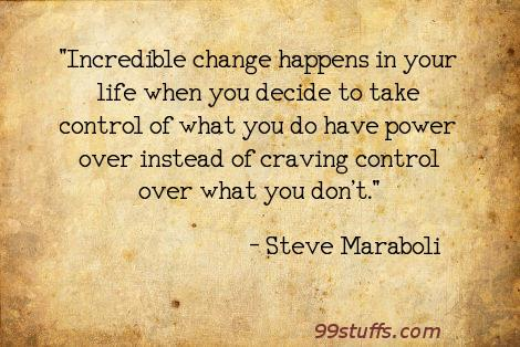 change,control,empowerment,inspirational,life,motivational