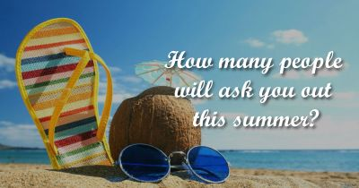 How many people will ask you out this summer?