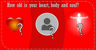 How old is your heart, body and soul?
