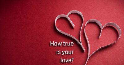 How true is your love?