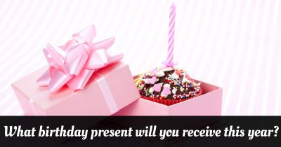What birthday present will you receive this year?