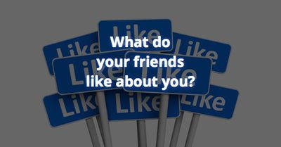 What do your friends like about you?