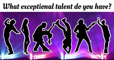 What exceptional talent do you have?
