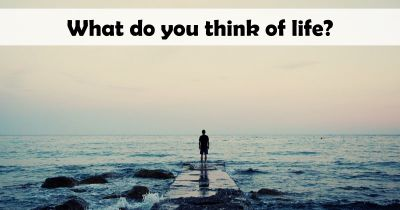 What is life for you?