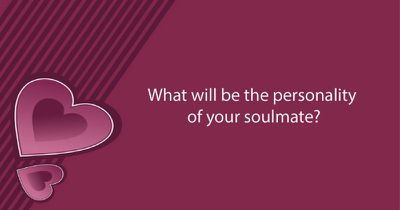 What will be the personality of your soulmate?
