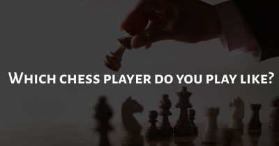 Which chess player do you play like?