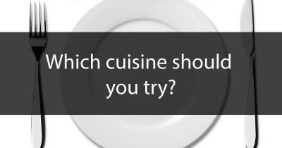 Which cuisine should you try?