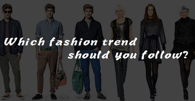 Which fashion trend should you follow?