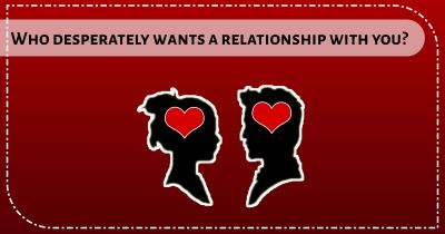Who desperately wants a relationship with you?