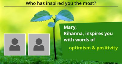 Who has inspired you the most?