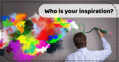 Who is your inspiration?