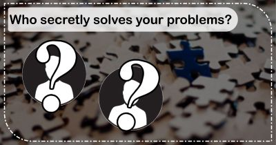 Who secretly solves your problems?