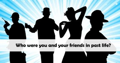 Who were you and your friends in past life?