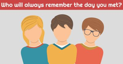 Who will always remember the day you met?