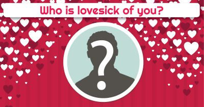 Who is lovesick of you?