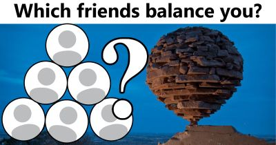 Whose friendship balances your life?