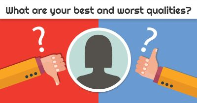 Your best quality & worst trait